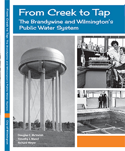 Read From Creek to Tap: The Brandywine and Wilmington's Public Water System