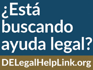 Looking for legal help? DELegalHelpLink.org